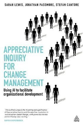 Sarah Lewis: Appreciative Inquiry for Change Management: Using AI to Facilitate Organizational Development | NP Tech Updates | Scoop.it