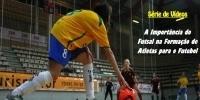 A importância do Futsal na formação de atletas para o Futebol | Formação de atletas | Scoop.it