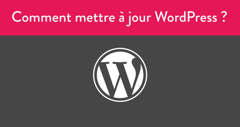 Pourquoi et comment mettre à jour WordPress ? - AntheDesign | AntheDesign | Scoop.it