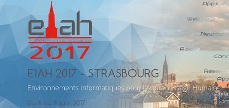 Appel à communication EIAH_2017 - Strasbourg du 6 au 9 juin 2017 | R-e-cherches, publications, présentations | Scoop.it
