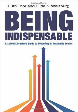 Being Indispensable: A School Librarian's Guide to Becoming an ... | School Librarian As Building Leader | Scoop.it