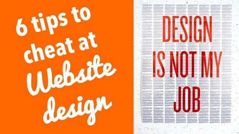 6 tips to cheat at website design | Website Without Code | Scoop.it