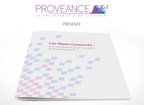 Livre Blanc : Les objets connectés une révolution pour la Santé et la Prévoyance ? - PROVÉANCE | Le rêve | Scoop.it