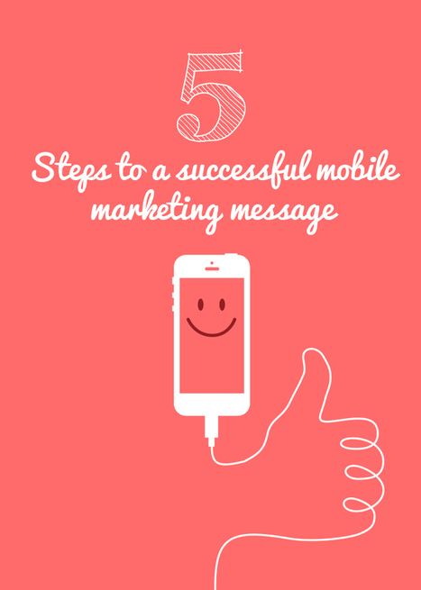 5 Steps to a Successful Mobile Marketing Message [INFOGRAPHIC] | Community management | Scoop.it