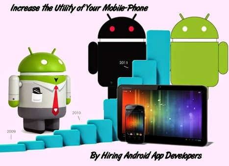 The Increasing Need to Hire Android Application Developer ~ TechnoScore | Development & Conversion Services | Scoop.it