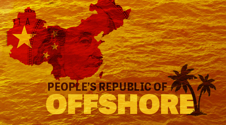 Leaked Records Reveal Offshore Holdings of China's Elite | Writing, Research, Applied Thinking and Applied Theory: Solutions with Interesting Implications, Problem Solving, Teaching and Research driven solutions | Scoop.it
