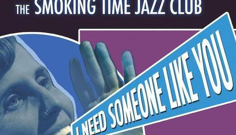 "New Release: ""I Need Someone Like You"" by Smoking Time Jazz Club 