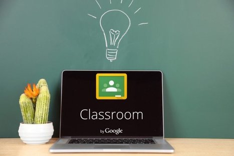 Google Classroom: A Free Learning Management System For eLearning - eLearning Industry | Educación y TIC | Scoop.it