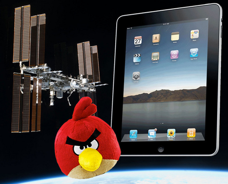 iPads and Angry Birds Launching to Space Station | Matmi Staff finds... | Scoop.it