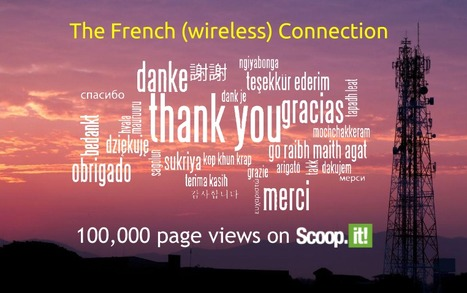 Celebrating 100,000 page views on Scoop.it | The French (wireless) Connection | Scoop.it