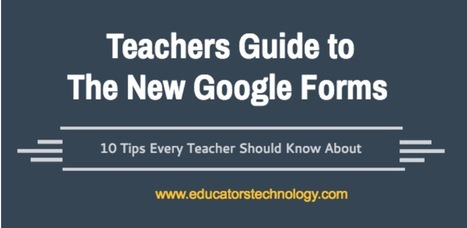 A Handy Infographic Featuring 10 Important New Google Forms Tips for Teachers ~ Educational Technology and Mobile Learning | EdTech Evolution - Mapping the Intersection of tech, innovation, and instruction | Scoop.it