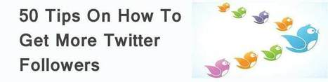 50 Tips On How To Get More Twitter Followers TribalCafe | Social ... | Twitter Stats, Strategies + Tips | Scoop.it