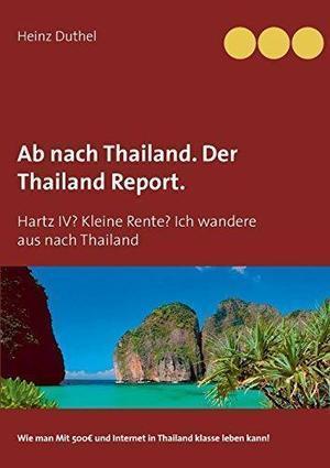 AB Nach Thailand. Der Thailand Report. de Heinz Duthel: Books on Demand 9783734765629 PAP - PBShop | Book Bestseller | Scoop.it