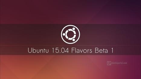 Ubuntu 15.04 Flavors Beta 1 Available to Download - Ubuntu Portal | Ubuntu Desktop | Scoop.it