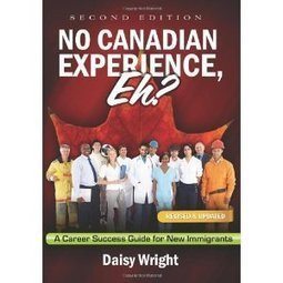 Career Services Blog: Book Review: No Canadian Experience, Eh? | Freelance Writing On Careers & Resumes | Scoop.it