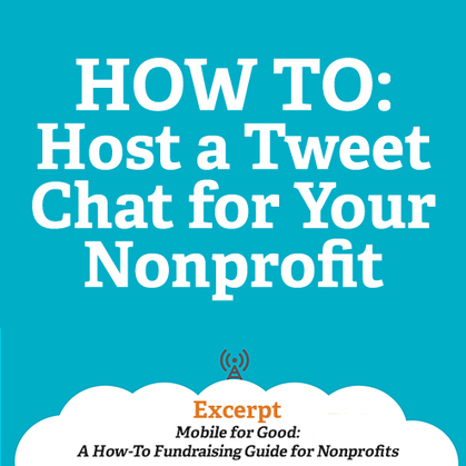 HOW TO: Host a Tweet Chat for Your Nonprofit | Social Media Marketing For Non Profits | Scoop.it