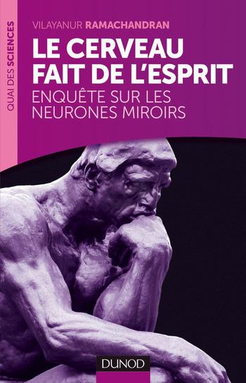 Le cerveau fait de l'esprit - Enquête sur les neurones miroirs [EPUB ... | cognitif | Scoop.it