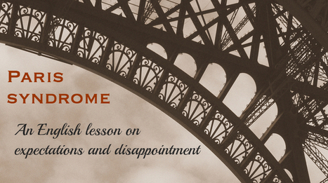English Lesson on Paris Syndrome | Learning English is a Journey | Scoop.it