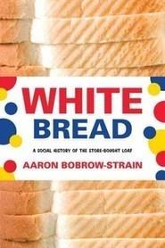 White Bread | RegionalFood | Scoop.it