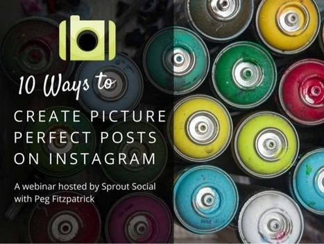10 Ways to Create Picture Perfect Posts on Instagram | Public Relations & Social Media Insight | Scoop.it