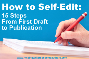 How I Self-Edit My Novels: 15 Steps From First Draft to Publication | Writers' World | Scoop.it