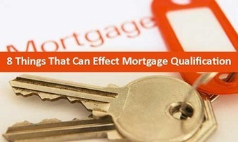 8 Things That Could Affect Mortgage Qualification - Roberta Kayne Real Estate | Job Search | Scoop.it