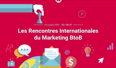 Synthèse des Rencontres Internationales du marketing B2B | Veille et Innovation en Marketing B2B | Scoop.it