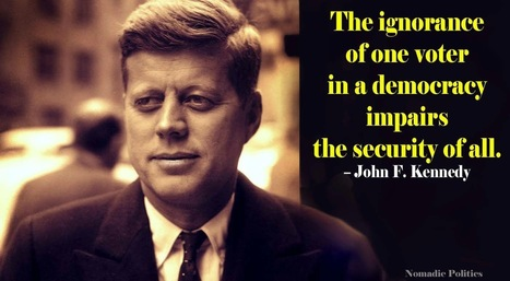 JFK and the Ignorance of Voters   Nomadic Politics   AUSTERITY & OPPRESSION SUPPORTERS  VS THE PROGRESSION Of The REST OF US   Scoop.it