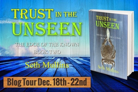 Pebble In The Still Waters: Author Interview: Seth Mullins: Trust in the Unseen: An In-Depth Talk On His Books And Its Characters | Women In Media | Scoop.it