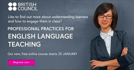 Professional Practices for English Language Teaching - British Council | Learning Bytes from The Consultants-E | Scoop.it