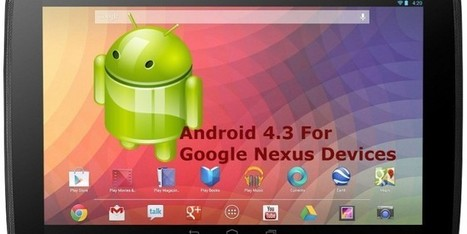 How to Get Android 4.3 for Nexus Device? | Geeks9.com | Technology | Scoop.it
