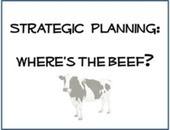Strategic Planning: Where's the Beef? - The Alpha Strategies | Marketing - Strategic | Scoop.it