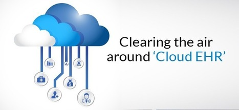 Clearing the Air around 'Cloud EHR' | Health care role | Scoop.it