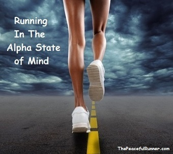 Running in the Alpha State of Mind   Advice for Runners   Scoop.it