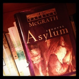 Patrick McGrath's Asylum Examines the Haven and the Madness of Love | Read Ye, Read Ye | Scoop.it