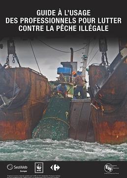 Un guide à l'usage des professionnels pour lutter contre la pêche illégale   Initiatives pour un monde meilleur   Scoop.it