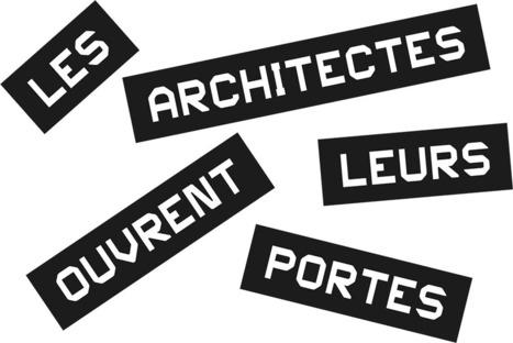Les architectes ouvrent leurs portes - Ordre des architectes | Initiatives et agenda environnement | Scoop.it