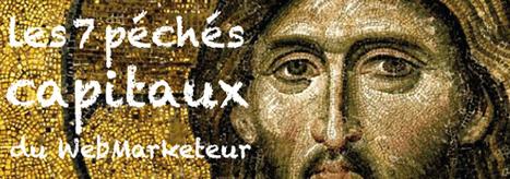 Les 7 péchés capitaux du Webmarketeur - Ludis Media   Web Marketing   Scoop.it