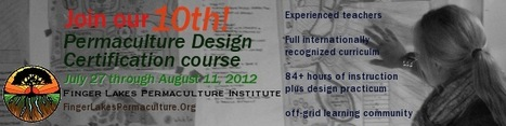 Finger Lakes Permaculture Institute announces its 2012 PDC | Permaculture Design Review | Scoop.it