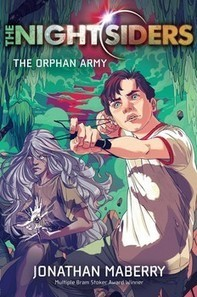 Nightsiders The Orphan Armyby Jonathan Maberry FIC MAB | Fun Fiction Fridays | Scoop.it