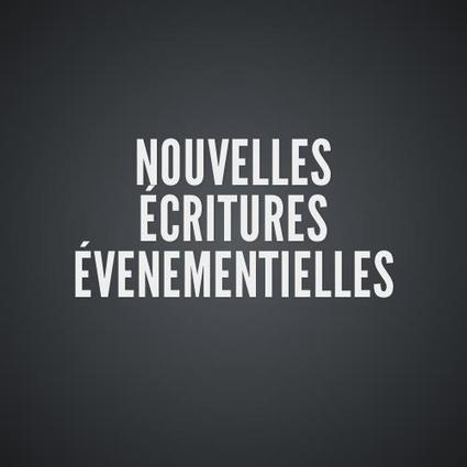 NOUVELLES ECRITURES EVENEMENTIELLES by Loïc Haÿ | Communication Digital - Bonnes pratiques | Scoop.it