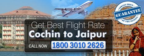 Cochin To Jaipur Flights Schedul   Cheap Flights   Scoop.it