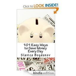 101 Easy Ways to Save Money Every Day: Slavica Bogdanov: Amazon.com: Kindle Store | Finance Attractitude | Scoop.it