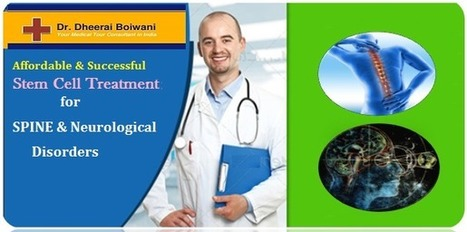 Get Benefits of Affordable & Successful Stem Cell Treatment for Spine and Neurological Disorders in India | health and medicine | Scoop.it