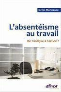 Livre numérique L'absentéisme au travail de Denis Monneuse - téléchargez le livre numérique | l'absentéisme au travail, psychologie, santé au travail | Scoop.it