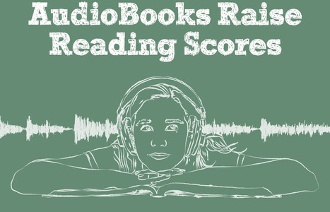 AudioBooks Raise Reading Scores (Infographic) | Technology and Education Resources | Scoop.it