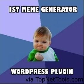 WordPress Meme Generator Plugin : Creating Memes Just Became Easy | Web and Social Media | Scoop.it