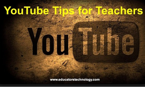 "30 Tips to Leverage The Power of YouTube in Your Teaching ~ Educational Technology and Mobile Learning | Vse o ""flipped classrooms or reverse instruction, teaching"" 
