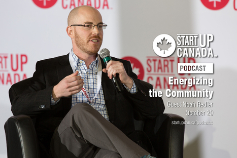 Startup Canada Podcast: Noah Redler on growing Montreal's startup ecosystem | BetaKit | Montreal startup community | Scoop.it