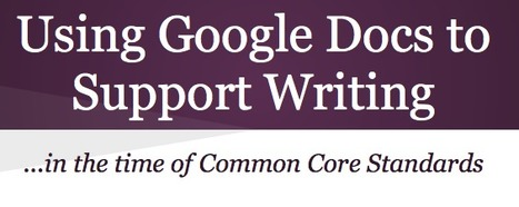 Using Google Docs To Support Writing | CCSS News Curated by Core2Class | Scoop.it